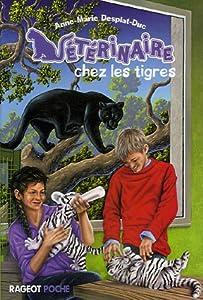 """Afficher """"Vétérinaire c'est super ! Vétérinaire chez les tigres"""""""