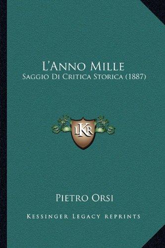 L'Anno Mille: Saggio Di Critica Storica (1887)