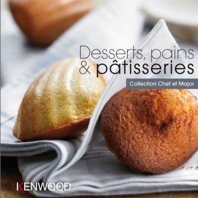 KENWOOD - LIVRE DE RECETTES DESSERTS. PAIN & PATISSERIES