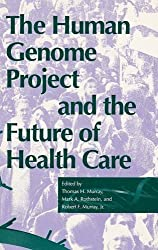 The Human Genome Project & the Future of Health Care (Medical Ethics)