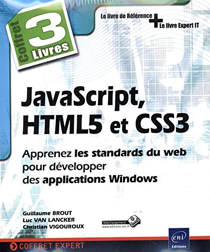 JavaScript, HTML5 et CSS3 : Apprenez les standards du web pour développer des applications Windows, Coffret 3 livres par Guillaume Brout, Luc Van Lancker, Christian Vigouroux