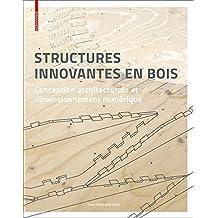 Structures innovantes en bois: Conception architecturale et dimensionnement numérique