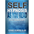 Self Hypnosis As You Read: 42 Life Changing Scripts (English Edition)