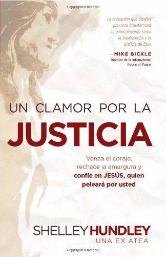 Un clamor por la justicia: Venza la indiferencia, rechace la amargura, y conf??e en Jes??s que pelear?? por usted (Spanish Edition) by Shelley Hundley (2011-12-13)