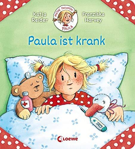 Meine Freundin Paula - Paula ist krank: zum Vorlesen ab 2 Jahre