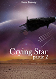 Crying Star: Partie 2 (French Edition)