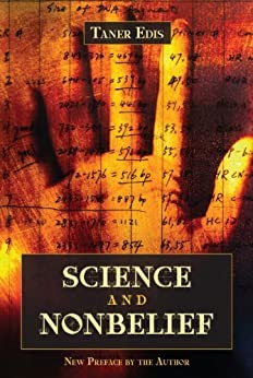 Science and Nonbelief by [Edis, Taner]