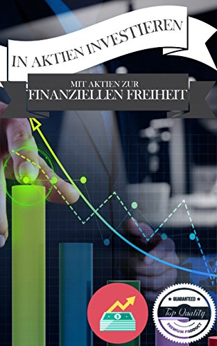 Geld mit Aktien verdienen: ganz leicht zur finanziellen Freiheit