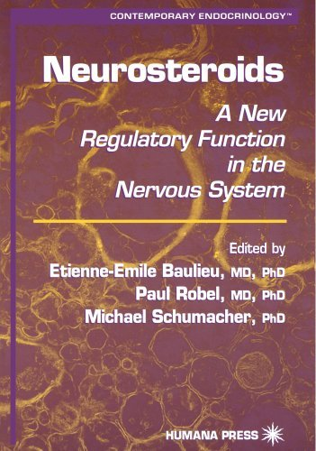 Neurosteroids: A New Regulatory Function in the Nervous System (Contemporary Endocrinology) (2010-05-19)