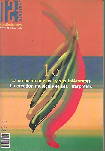DOCE NOTAS PRELIMINARES. REVISTA DE MUSICA Y ARTE. N. 16. LA CREACION MUSICAL Y SUS INTERPRETES.