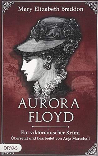 Aurora Floyd: Ein viktorianischer Krimi (Baker Street Bibliothek)