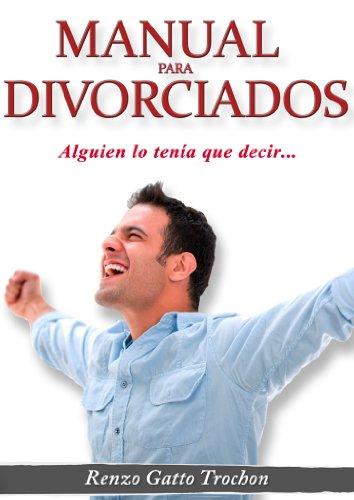 Manual para Divorciados: Alguien lo tenía que decir