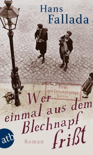 Buchseite und Rezensionen zu 'Wer einmal aus dem Blechnapf frißt: Roman' von Hans Fallada
