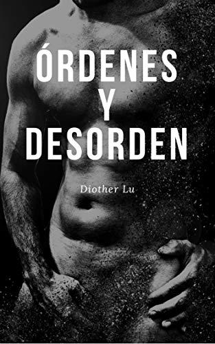 Órdenes y desorden por Diother Lu
