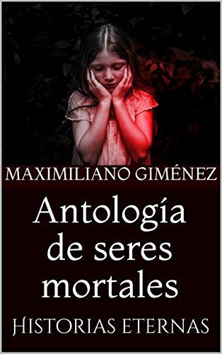 Antología de seres mortales: Historias eternas (Una sesión con el psiquiatra nº 4)