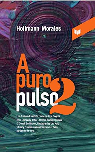 A puro pulso 2: Los dueños de Andrés Carne de Res, Bogotá Beer Company, Totto, Offcorss por Hollman Morales