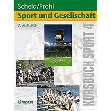 Kursbuch Sport / Kursbuch Sport 4: Sport und Gesellschaft