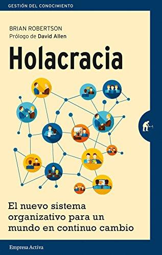 Holacracia (Gestión del conocimiento) por Brian Robertson