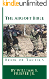The Airsoft Bible:  Book of Tactics (English Edition)