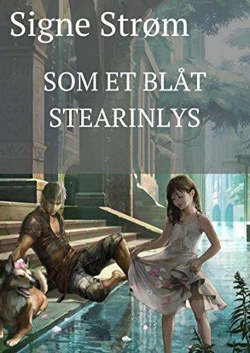 Som et blåt stearinlys (Danish Edition) por Signe  Strøm