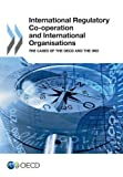 Telecharger Livres International Regulatory Co operation and International Organisations The Cases of the Oecd and the Imo (PDF,EPUB,MOBI) gratuits en Francaise