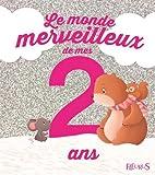 Le monde merveilleux de mes 2 ans - Pour les filles !