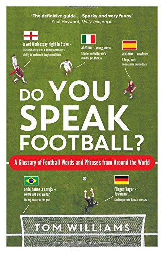 Do You Speak Football?: The Words and Phrases Used to Describe Football Around the World por Tom Williams
