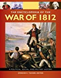 The Encyclopedia Of the War Of 1812: A Political, Social, and Military History [3 volumes]: A Political, Social, and Military History (English Edition)