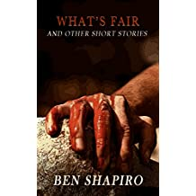 What's Fair: And Other Short Stories