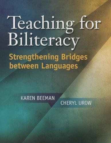 Teaching for Biliteracy: Strengthening Bridges between Languages by Karen Beeman (2012-12-07)