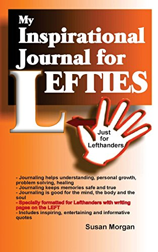 My Inspirational Journal for Lefties: Just for Lefthanders: Volume 11 (My Inspirational Journals)