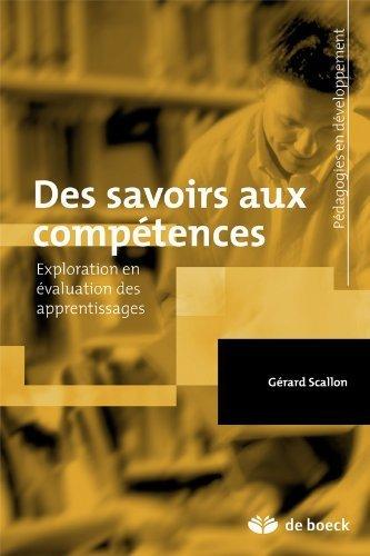Des Savoirs aux Completences Exploration en valuation des Apprentissages de Grard Scallon (6 fvrier 2015) Broch