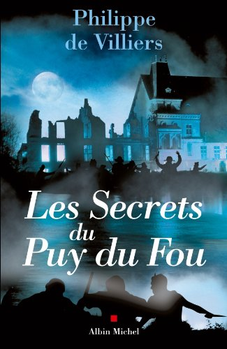 Les Secrets du Puy du Fou (A.M. HORS COLL) par Philippe de Villiers