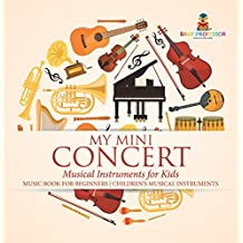 My Mini Concert - Musical Instruments for Kids - Music Book for Beginners | Children's Musical Instruments (English Edition)