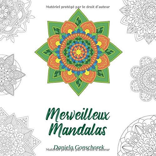 Merveilleux Mandalas: Des motifs colorés qui inspirent et réduisent le stress par  Daniela Gonschorek