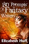 150 Prompts For Fantasy Writers (Engl...