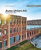 Auto Union AG: Spurensuche Ost