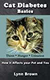 Image de Cat Diabetes Basics: How It Affects Your Pet and You (Pet Care and Health) (English Edition)