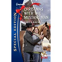 Christmas with the Mustang Man by Stella Bagwell (2011-11-15)