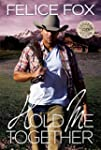 Hold Me Together (Cameron Ranch Serie...