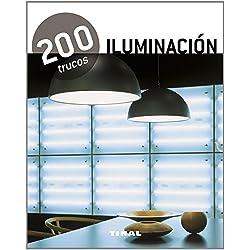 200 trucos en decoración. Iluminación