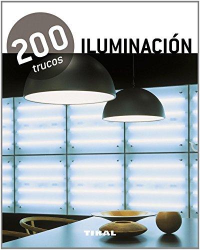 200 trucos en decoración. Iluminación por Equipo Tikal