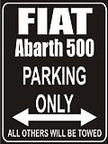 INDIGOS UG - Parkplatz - Parking Only Fiat abarth-500 - Parkplatzschild