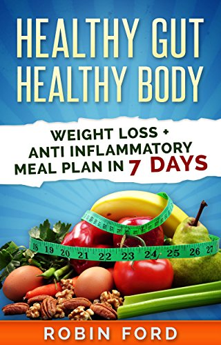 healthy-gut-healthy-body-weight-loss-anti-inflammatory-meal-plan-in-7-days-weight-loss-hacks-step-by