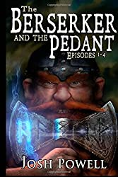 The Berserker and the Pedant: Episodes 1-4: Volume 1