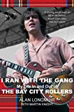 I Ran With The Gang: My Life In and Out of the Bay City Rollers (English Edition)