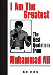 I Am The Greatest Quotes Muhammad Ali by Karl Evanzz (2002-03-01)