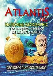 ATLANTIS.NG National Geographic y la búsqueda científica de la Atlántida: Las investigaciones que inspiraron a James F. Cameron y Simcha Jacobovici para ... Histórico-Científica nº 9) (Spanish Edition)