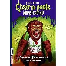 Monsterland, Tome 04: Comment j'ai rencontré mon monstre