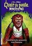 monsterland tome 04 comment j ai rencontr? mon monstre